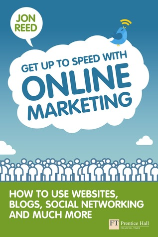 Get Up to Speed with Online Marketing by Jon Reed