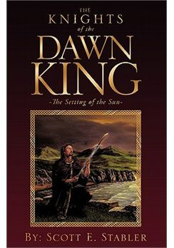 The Knights of the Dawn King by Scott E. Stabler