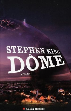 Dôme, Tome 2 by Stephen King