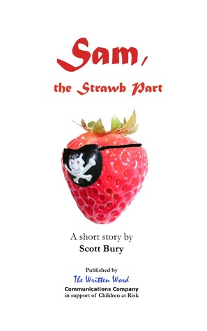 Sam, the Strawb Part by Scott Bury