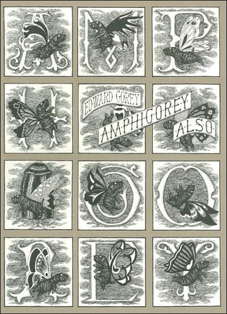 Amphigorey Also by Edward Gorey