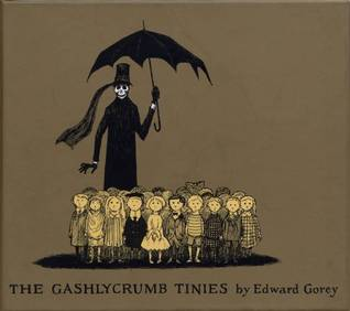 The Gashlycrumb Tinies (The Vinegar Works, #1)