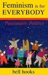 Feminism is for Everybody: Passionate Politics
