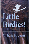 Little Birdies! by Anthony F. Lewis