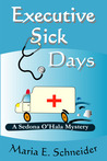 Executive Sick Days (A Sedona O'Hala Mystery #3)