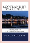 Scotland by Starlight: The sequel to A Scottish Ferry Tale