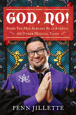 God, No!: Signs You May Already Be an Atheist and Other Magical Tales