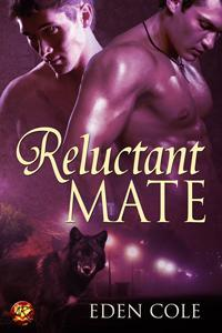Reluctant Mate by Eden Cole