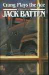 Crang Plays The Ace: A Mystery / By Jack Batten