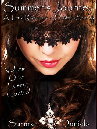 Summer's Journey: Volume One - Losing Control (Summer's Journey, #1)