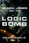 Obama Jones and the Logic Bomb