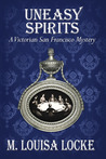 Uneasy Spirits by M. Louisa Locke