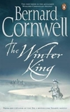The Winter King (The Warlord Chronicles, #1)