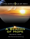 A Beacon of Hope: (The Sixth World of Men, #1)