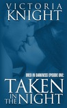 Taken in the Night (Bred in Darkness, #1)