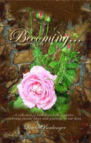 Becoming by Linda Boulanger
