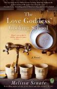 The Love Goddess' Cooking School by Melissa Senate