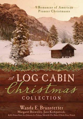 A Log Cabin Christmas by Wanda E. Brunstetter