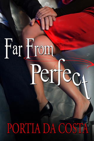 Far From Perfect by Portia Da Costa