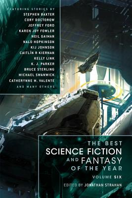 The Best Science Fiction and Fantasy of the Year Volume 6 by Jonathan Strahan