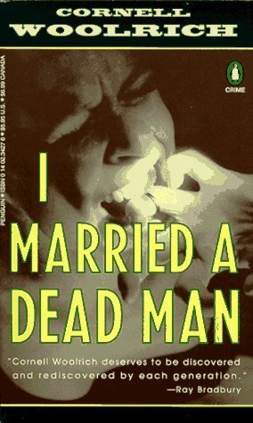I Married a Dead Man by Cornell Woolrich