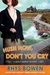 Hush Now, Don't You Cry  (Molly Murphy, #11)