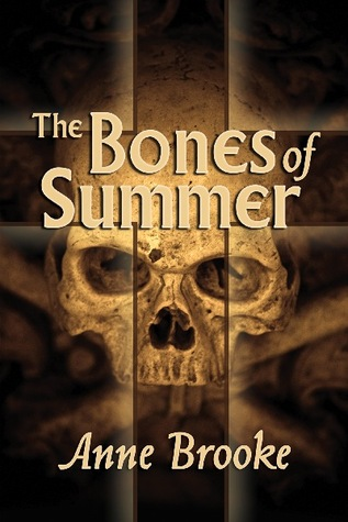 The Bones of Summer by Anne Brooke