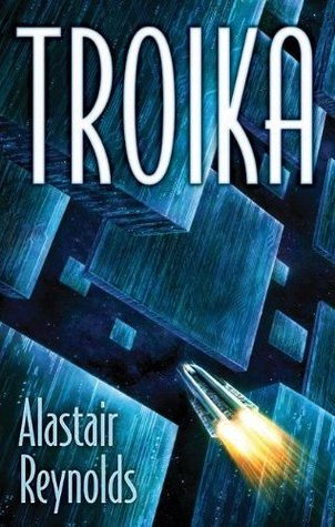 Troika by Alastair Reynolds