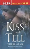 Kiss and Tell by Cherry Adair