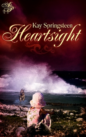 Heartsight by Kay Springsteen