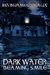Dark Water: Beaming Smile