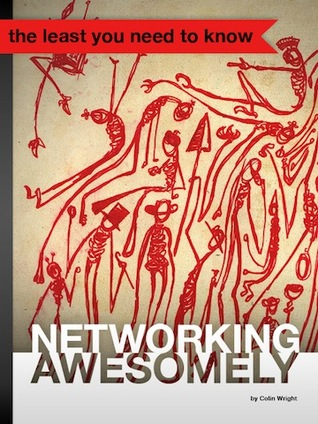 Networking Awesomely by Colin  Wright