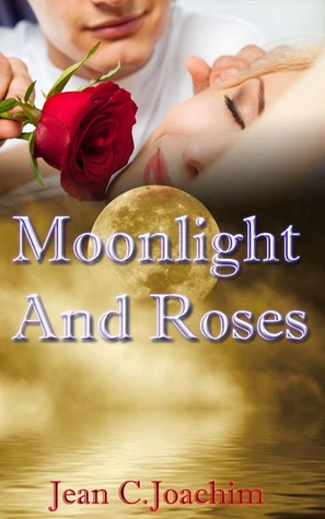 Moonlight and Roses by Jean C. Joachim