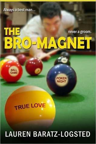 The Bro-Magnet by Lauren Baratz-Logsted