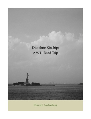 Dissolute Kinship: A 9/11 Road Trip