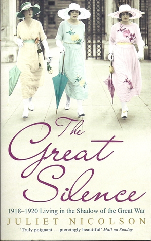 The Great Silence  1918-1920, Living in the Shadow of the Gre... by Juliet Nicolson