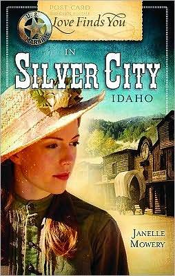 Love Finds You in Silver City, Idaho by Janelle Mowery
