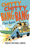 Chitty Chitty Bang Bang Flies Again (Chitty Chitty Bang Bang, #2)