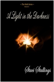 A Light in the Darkness by Staci Stallings