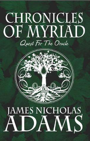 Chronicles of Myriad by James Nicholas Adams