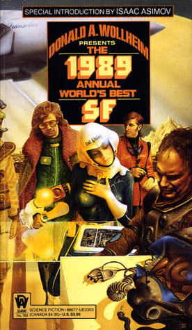 The 1989 Annual World's Best SF by Donald A. Wollheim