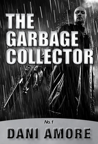 The Garbage Collector by Dan Ames