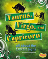 Taurus, Virgo, and Capricorn: All about the Earth Signs