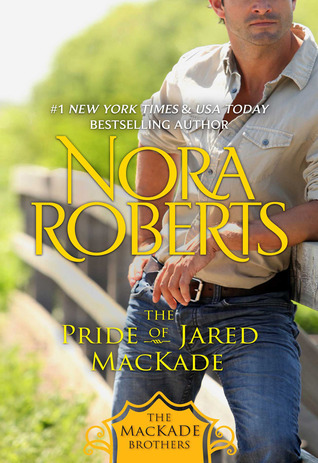 The Pride of Jared MacKade (The MacKade Brothers, #2)