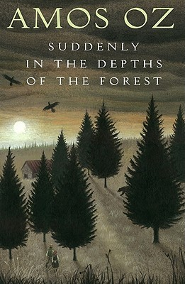 Suddenly in the Depths of the Forest by Amos Oz