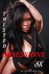 Twisted Obsessions by S.K.