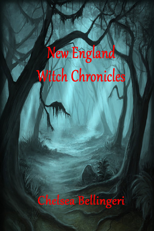 New England Witch Chronicles by Chelsea Luna
