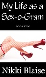 My Life as a Sex-o-Gram: Book Two