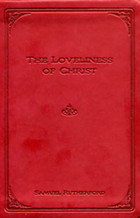 The Loveliness Of Christ by Samuel Rutherford