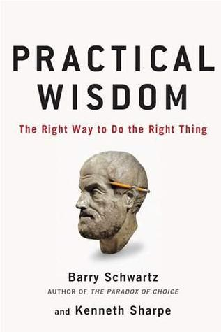Practical Wisdom by Barry Schwartz